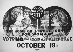 ANTI-SUFFRAGE POSTER, 1915. 'Which do you prefer? The home or the street corner