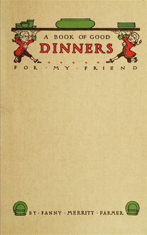 food drink/cookbook 1914 cover a book good dinners friend