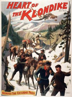 HEART OF THE KLONDIKE, c1897. Poster for 'Heart of the Klondike - Over the Chilkoot
