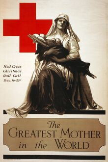 RED CROSS POSTER, c1918. American Red Cross poster with a Madonna figure holding